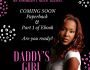He had a hunger for the one thing he shouldn't have tasted | #DaddysGirl – Coming Soon July 2019 #sylLit #IARTG #bookpromo #ASMSG #CoPromosRT #IAN1 #RomanceReaders #indieread #BookBoost #tw4rw